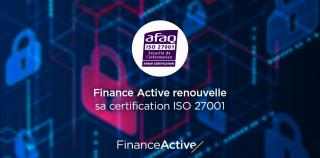 Finance Active renouvelle sa certification ISO 27001