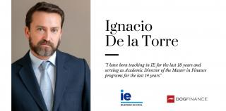 'I have been teaching in IE for the last 18 years and serving as Academic Director of the Master in Finance programs for the last 14 years' Ignacio De la Torre