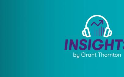 Insights, le podcast made by Grant Thornton