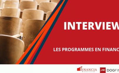 Interview : Et si entrer en cursus finance devenait facile avec Financia business school ?