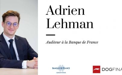 Interview exclusive d'Adrien Lehman, Auditeur à la Banque de France