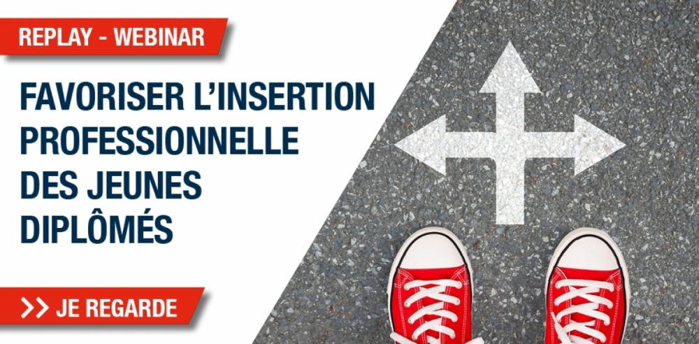 [WEBINAR - REPLAY] Comment réussir son insertion professionnelle ?