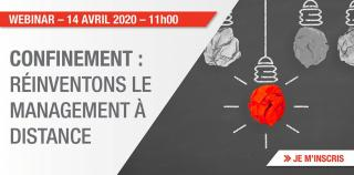 [WEBINAR] Confinement : comment réinventer le management à distance ? - 14.04.20